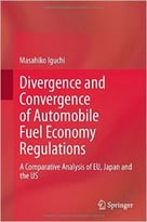 Divergence And Convergence Of Automobile Fuel Economy Regulations: A Comparative Analysis Of Eu, Japan And The Us