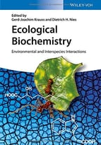 Ecological Biochemistry: Environmental And Interspecies Interactions
