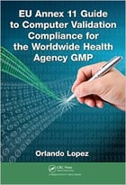 Eu Annex 11 Guide To Computer Validation Compliance For The Worldwide Health Agency Gmp1