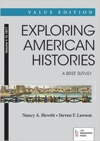 Exploring American Histories: A Brief Survey, Value Edition, Volume 1: To 1877