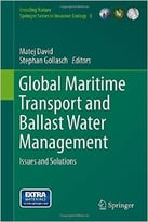 Global Maritime Transport And Ballast Water Management: Issues And Solutions