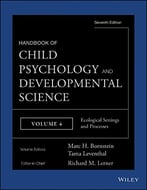 Handbook Of Child Psychology And Developmental Science, Ecological Settings And Processes (Volume 4)