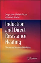 Induction And Direct Resistance Heating: Theory And Numerical Modeling