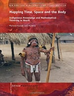 Mapping Time, Space And The Body: Indigenous Knowledge And Mathematical Thinking In Brazil