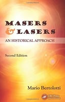 Masers And Lasers, Second Edition: An Historical Approach