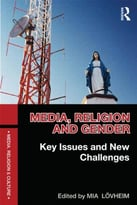 Media, Religion And Gender: Key Issues And New Challenges
