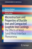 Microstructure And Properties Of Ductile Iron And Compacted Graphite Iron Castings