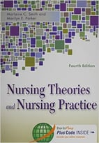 Nursing Theories And Nursing Practice, 4th Edition