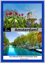 One-Two-Go Amsterdam: The Ultimate Guide To Amsterdam 2014