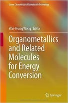 Organometallics And Related Molecules For Energy Conversion