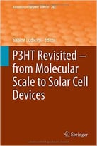P3ht Revisited – From Molecular Scale To Solar Cell Devices
