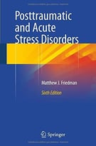 Posttraumatic And Acute Stress Disorders (6th Edition)