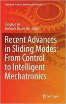 Recent Advances In Sliding Modes: From Control To Intelligent Mechatronics