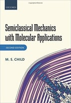 Semiclassical Mechanics With Molecular Applications, 2 Edition
