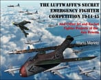 The Luftwaffe'S Secret Emergency Fighter Competition 1944-45