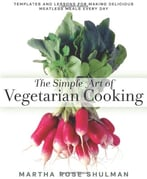 The Simple Art Of Vegetarian Cooking