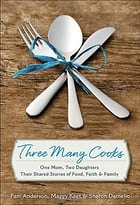 Three Many Cooks: One Mom, Two Daughters