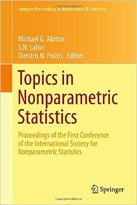 Topics In Nonparametric Statistics: Proceedings Of The First Conference Of The International Society For…