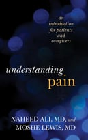 Understanding Pain: An Introduction For Patients And Caregivers