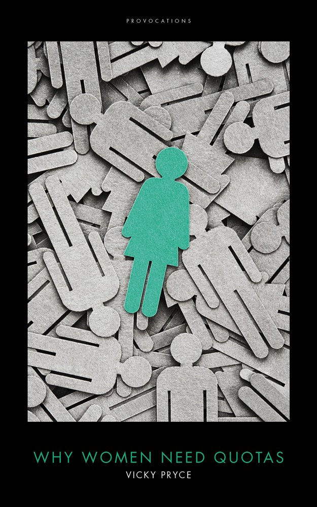Why Women Need Quotas (Provocations Series)