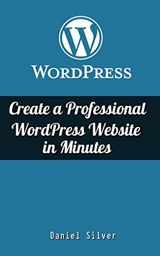 Wordpress: Create A Professional Wordpress Site In Minutes