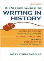 A Pocket Guide To Writing In History (8th Edition)