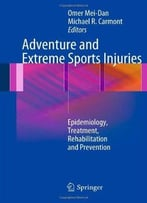 Adventure And Extreme Sports Injuries: Epidemiology, Treatment, Rehabilitation And Prevention