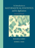 An Introduction To Mathematical Statistics And Its Applications (5th Edition)