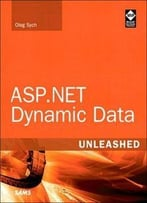 Asp.Net Dynamic Data Unleashed By Oleg Sych
