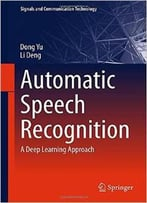 Automatic Speech Recognition: A Deep Learning Approach