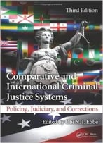 Comparative And International Criminal Justice Systems: Policing, Judiciary, And Corrections, Third Edition