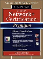Comptia Network+ Certification All-In-One Exam Guide (Exam N10-005), Premium Fifth Edition