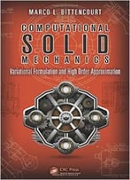 Computational Solid Mechanics: Variational Formulation And High Order Approximation