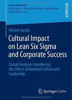 Cultural Impact On Lean Six Sigma And Corporate Success: Causal Analyses Considering The Effects Of National…
