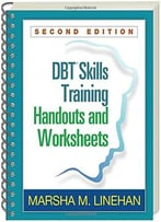 Dbt® Skills Training Handouts And Worksheets, 2 Edition