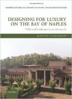 Designing For Luxury On The Bay Of Naples: Villas And Landscapes (C. 100 Bce – 79 Ce)