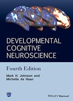 Developmental Cognitive Neuroscience: An Introduction, 4 Edition