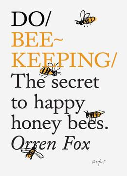Do Beekeeping: The Secret To Happy Honey Bees