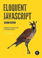 Eloquent Javascript: A Modern Introduction To Programming (2nd Edition)