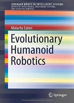 Evolutionary Humanoid Robotics
