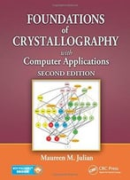 Foundations Of Crystallography With Computer Applications, Second Edition