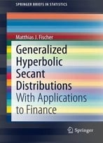 Generalized Hyperbolic Secant Distributions: With Applications To Finance