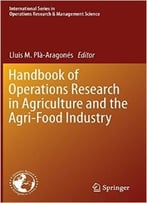 Handbook Of Operations Research In Agriculture And The Agri-Food Industry