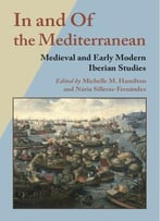 In And Of The Mediterranean: Medieval And Early Modern Iberian Studies