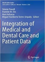 Integration Of Medical And Dental Care And Patient Data (Health Informatics) By Valerie Powell