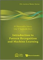 Introduction To Pattern Recognition And Machine Learning