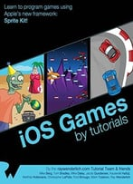 Ios Games By Tutorials (2nd Edition)