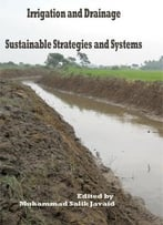 Irrigation And Drainage: Sustainable Strategies And Systems Ed. By Muhammad Salik Javaid