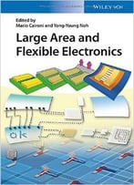Large Area And Flexible Electronics, 2 Edition