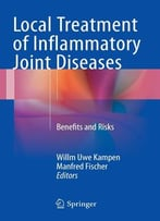 Local Treatment Of Inflammatory Joint Diseases: Benefits And Risks